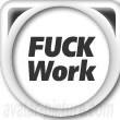 Avatare - Fuck Work